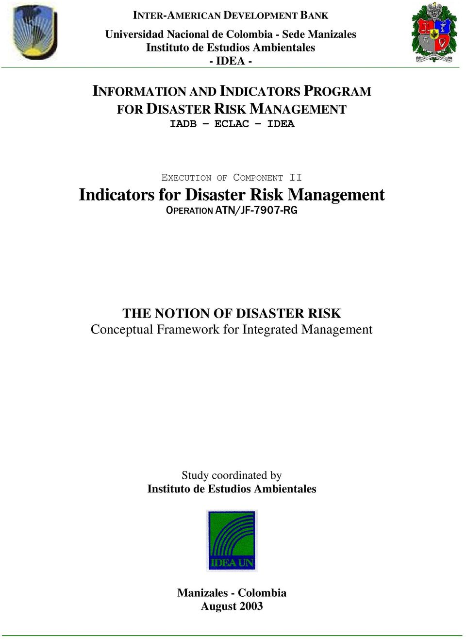 Management OPERATION ATN/JF-7907-RG THE NOTION OF DISASTER RISK Conceptual Framework for