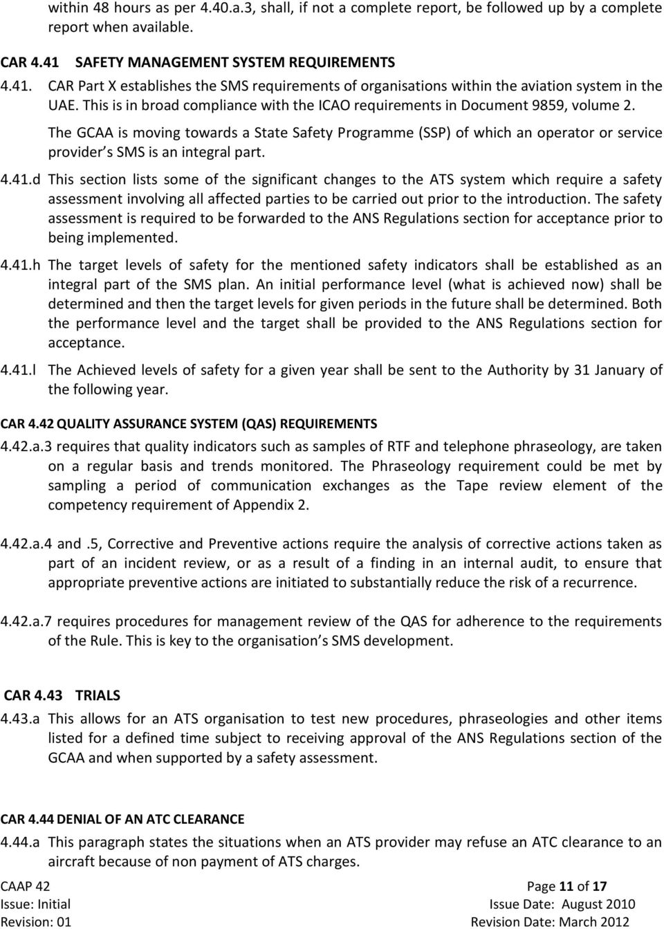 41.d This section lists some of the significant changes to the ATS system which require a safety assessment involving all affected parties to be carried out prior to the introduction.