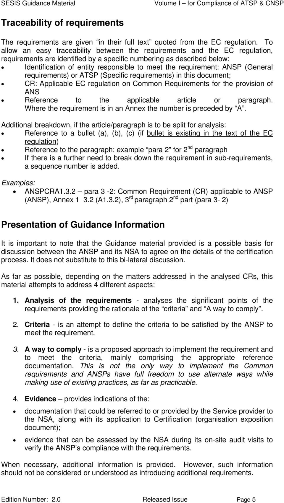 requirement: ANSP (General requirements) or ATSP (Specific requirements) in this document; CR: Applicable EC regulation on Common Requirements for the provision of ANS Reference to the applicable