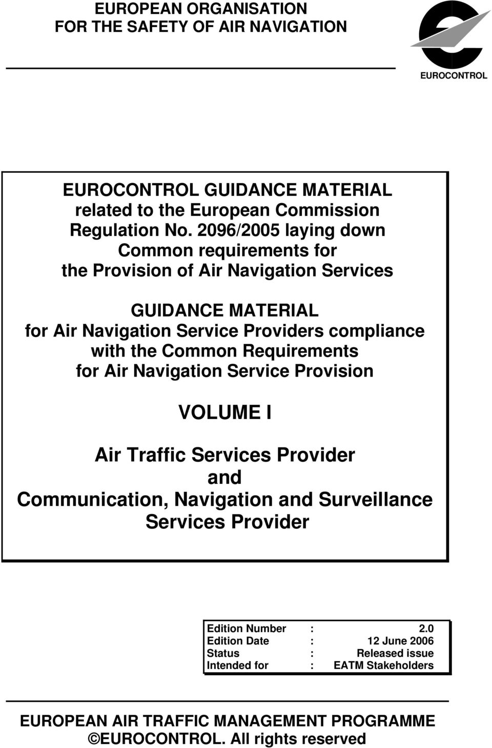 Common Requirements for Air Navigation Service Provision VOLUME I Air Traffic Services Provider and Communication, Navigation and Surveillance Services Provider