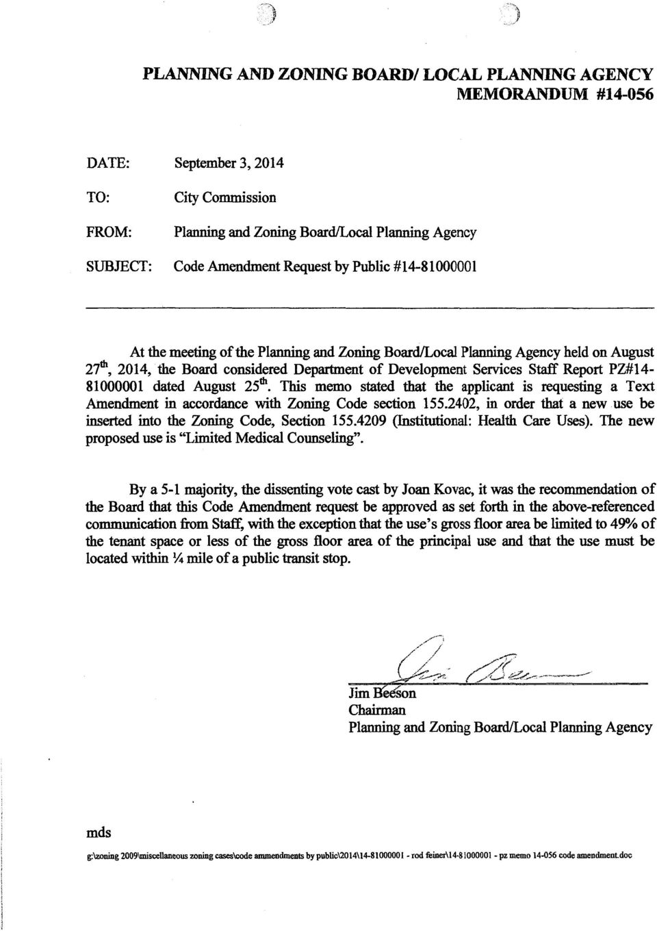 PZ#l4-81000001 dated August 25th. This memo stated that the applicant is requesting a Text Amendment in accordance with Zoning Code section 155.