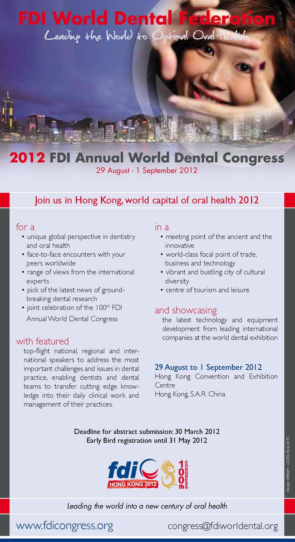 research joint celebration of the 100 th FDI Annual World Dental Congress with featured top-flight national, regional and international speakers to address the most important challenges and issues in