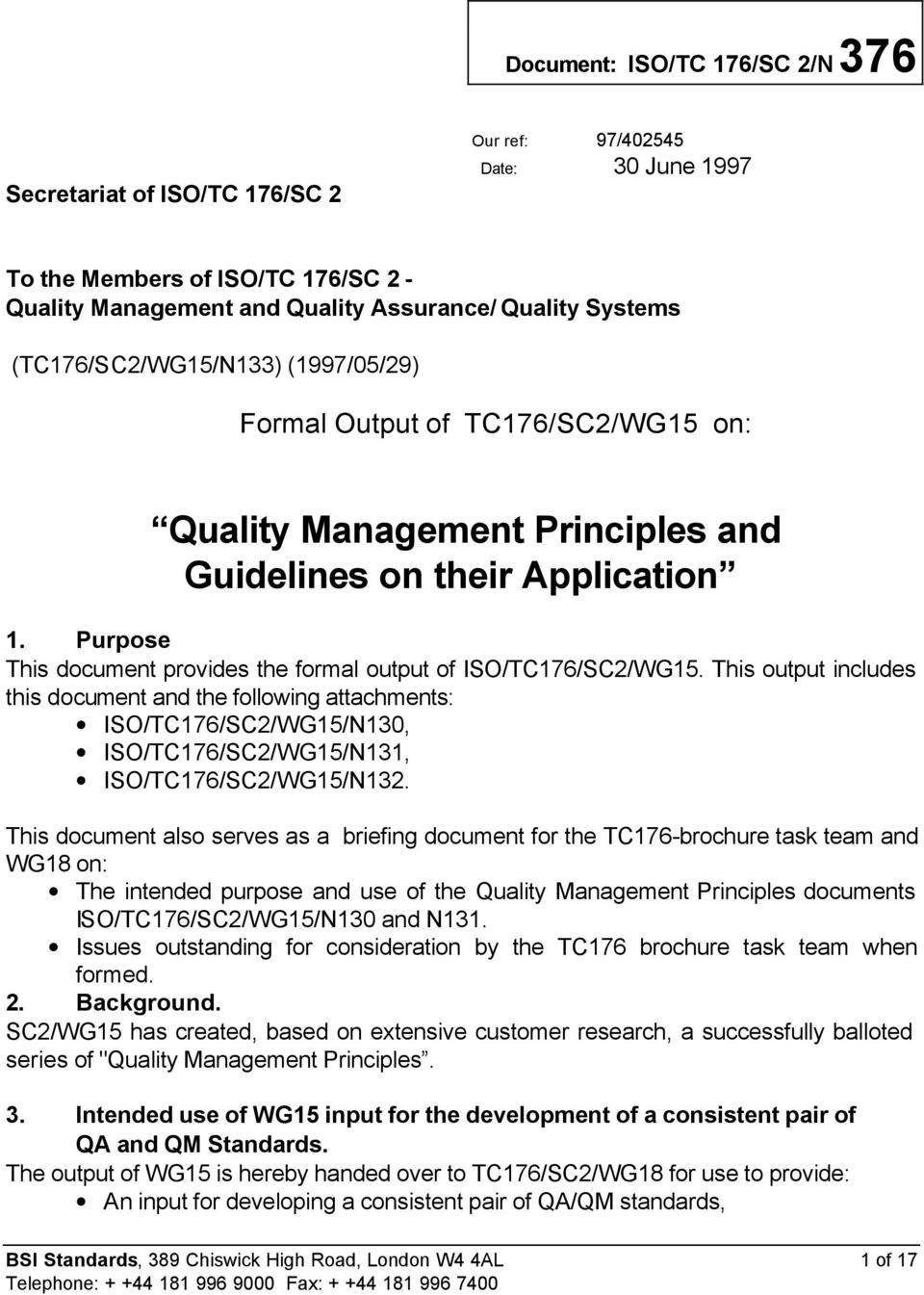 Purpose This document provides the formal output of ISO/TC176/SC2/WG15.