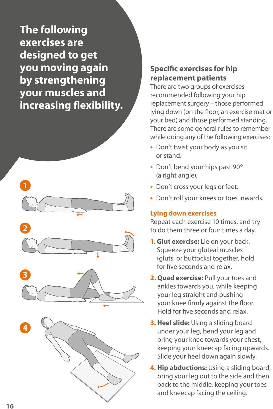 or your bed) and those performed standing. There are some general rules to remember while doing any of the following exercises: Don t twist your body as you sit or stand.