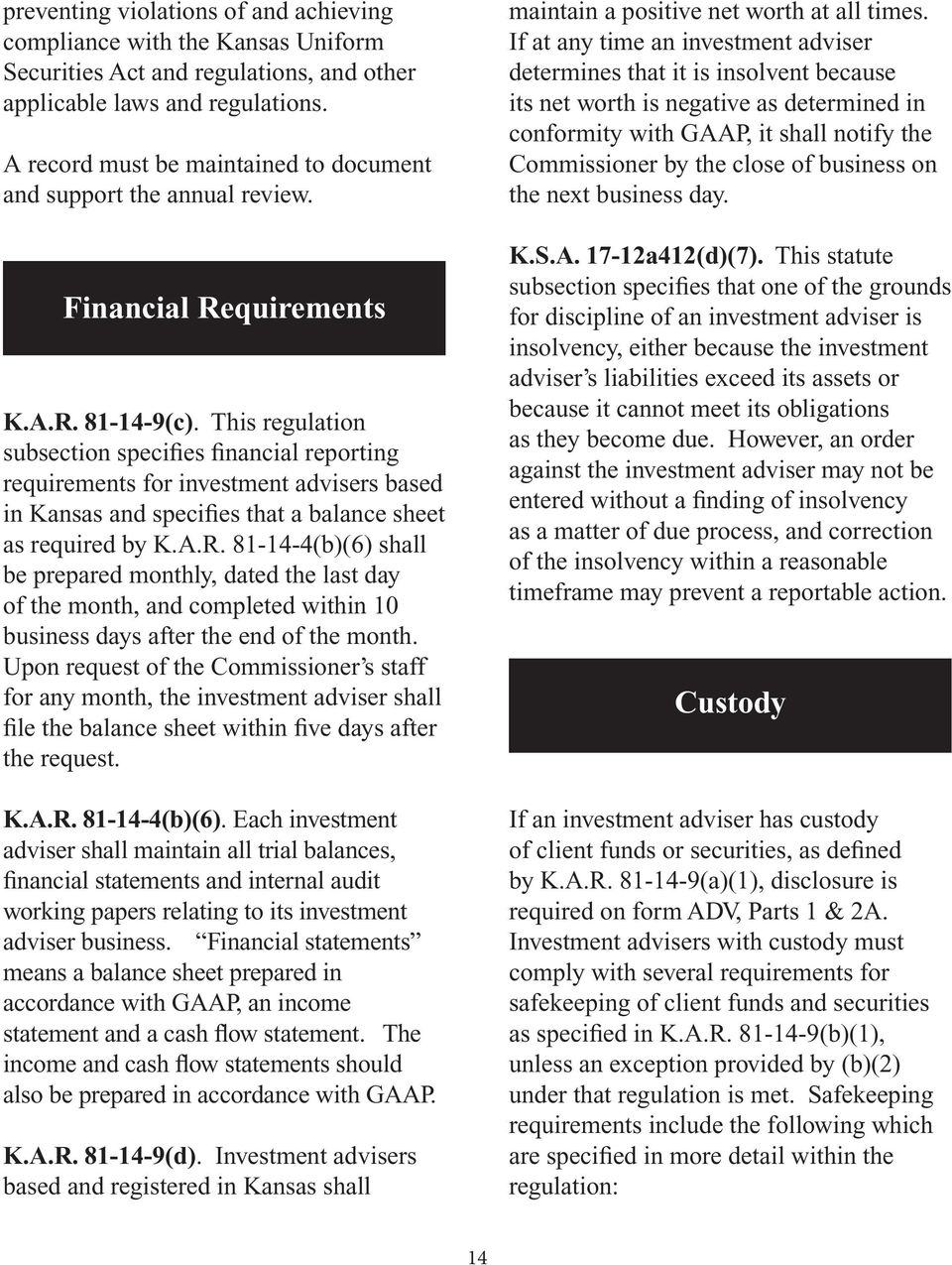 This regulation subsection specifies financial reporting requirements for investment advisers based in Kansas and specifies that a balance sheet as required by K.A.R.