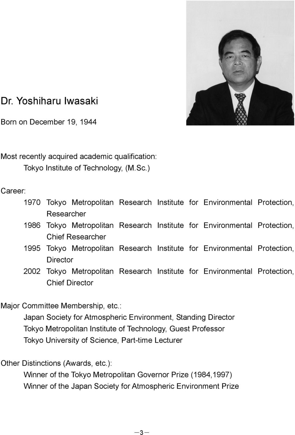 Metropolitan Research Institute for Environmental Protection, Director 2002 Tokyo Metropolitan Research Institute for Environmental Protection, Chief Director Major Committee Membership, etc.