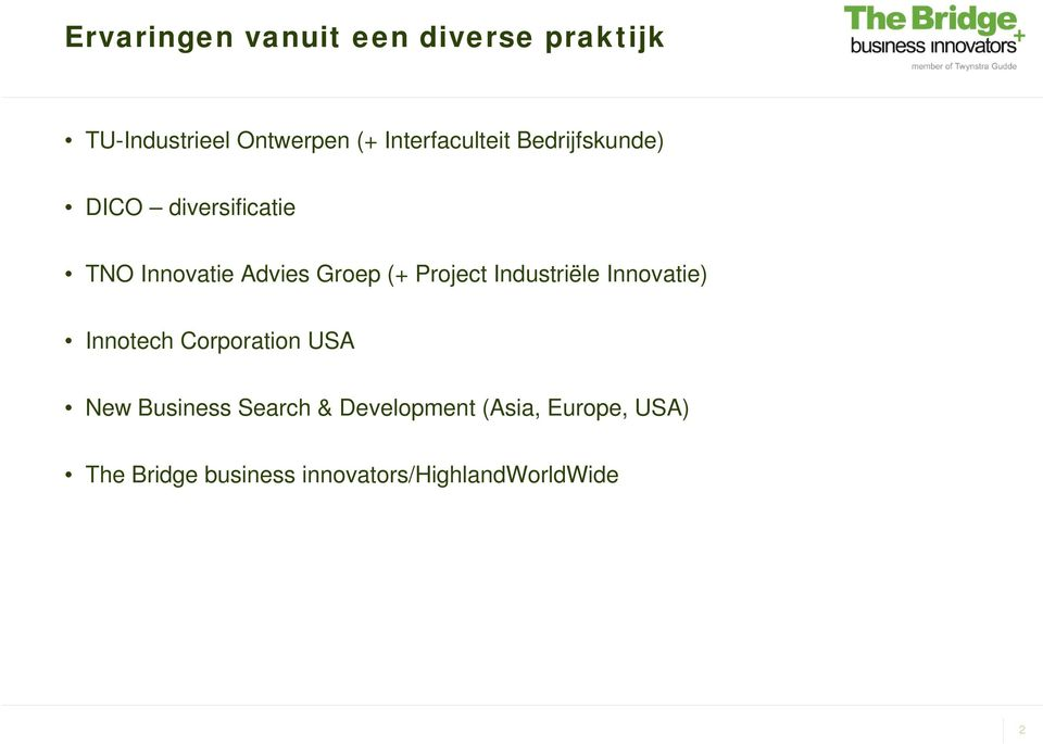 (+ Project Industriële Innovatie) Innotech Corporation USA New Business