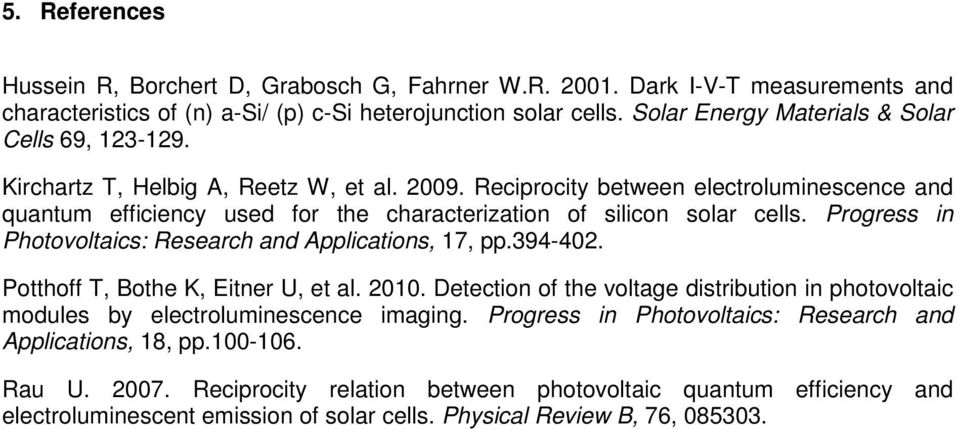 Reciprocity between electroluminescence and quantum efficiency used for the characterization of silicon solar cells. Progress in Photovoltaics: Research and Applications, 17, pp.394-402.