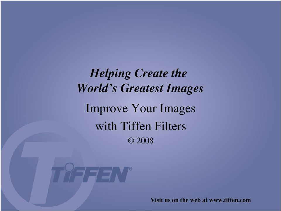 Images with Tiffen Filters 2008