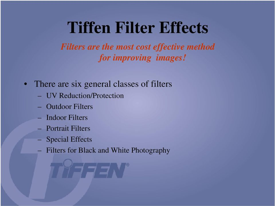 There are six general classes of filters UV