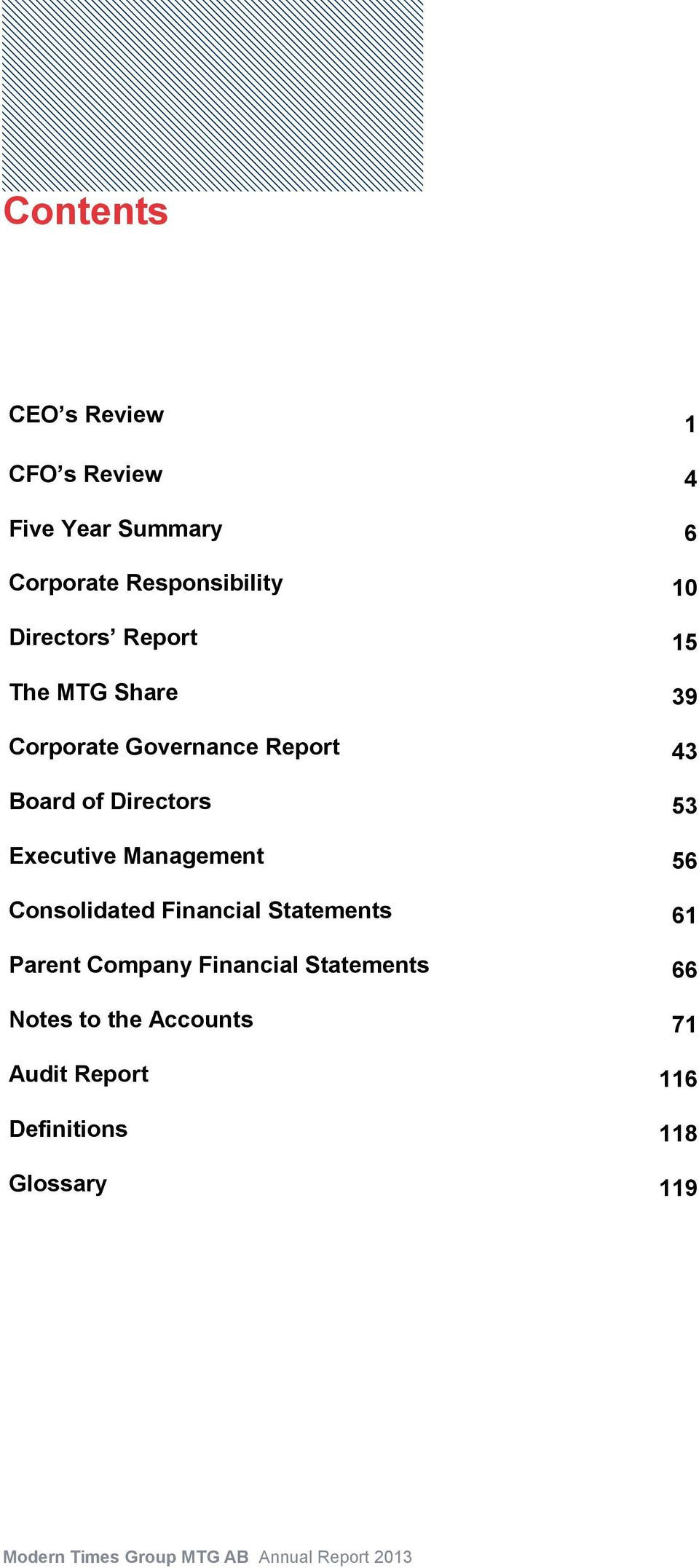 Board of Directors Executive Management Consolidated Financial Statements