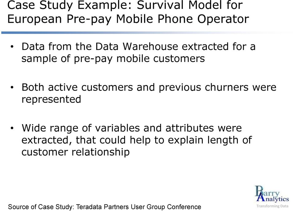 churners were represented Wide range of variables and attributes were extracted, that could help