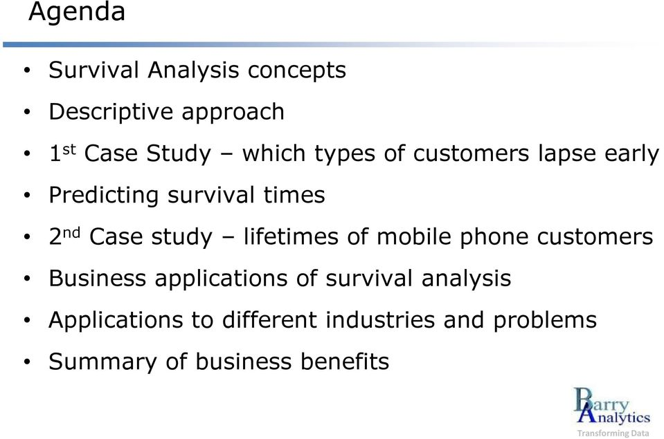 lifetimes of mobile phone customers Business applications of survival