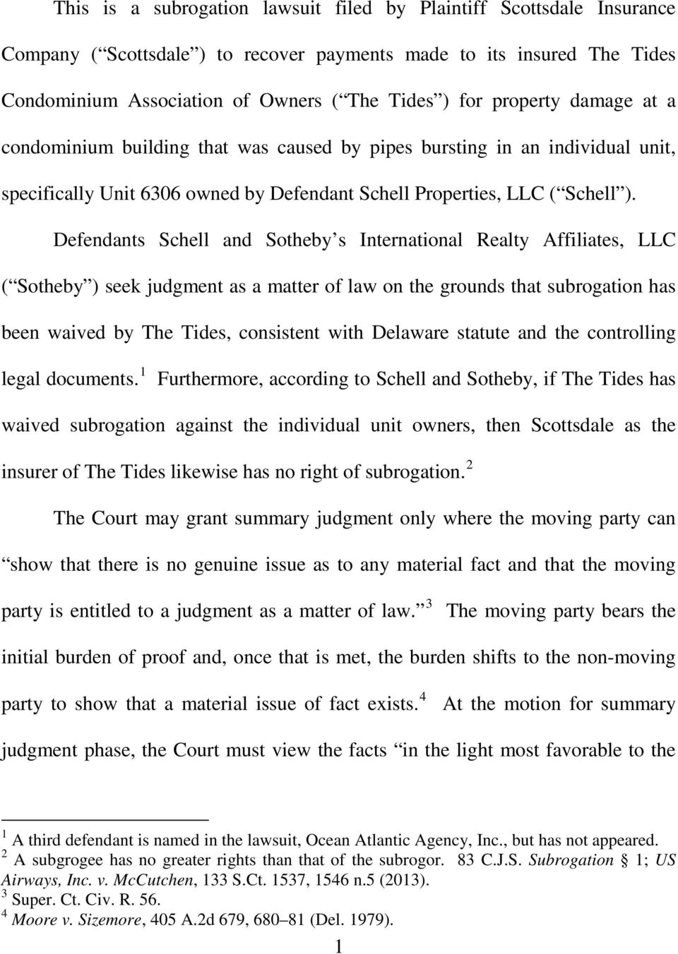 Defendants Schell and Sotheby s International Realty Affiliates, LLC ( Sotheby ) seek judgment as a matter of law on the grounds that subrogation has been waived by The Tides, consistent with