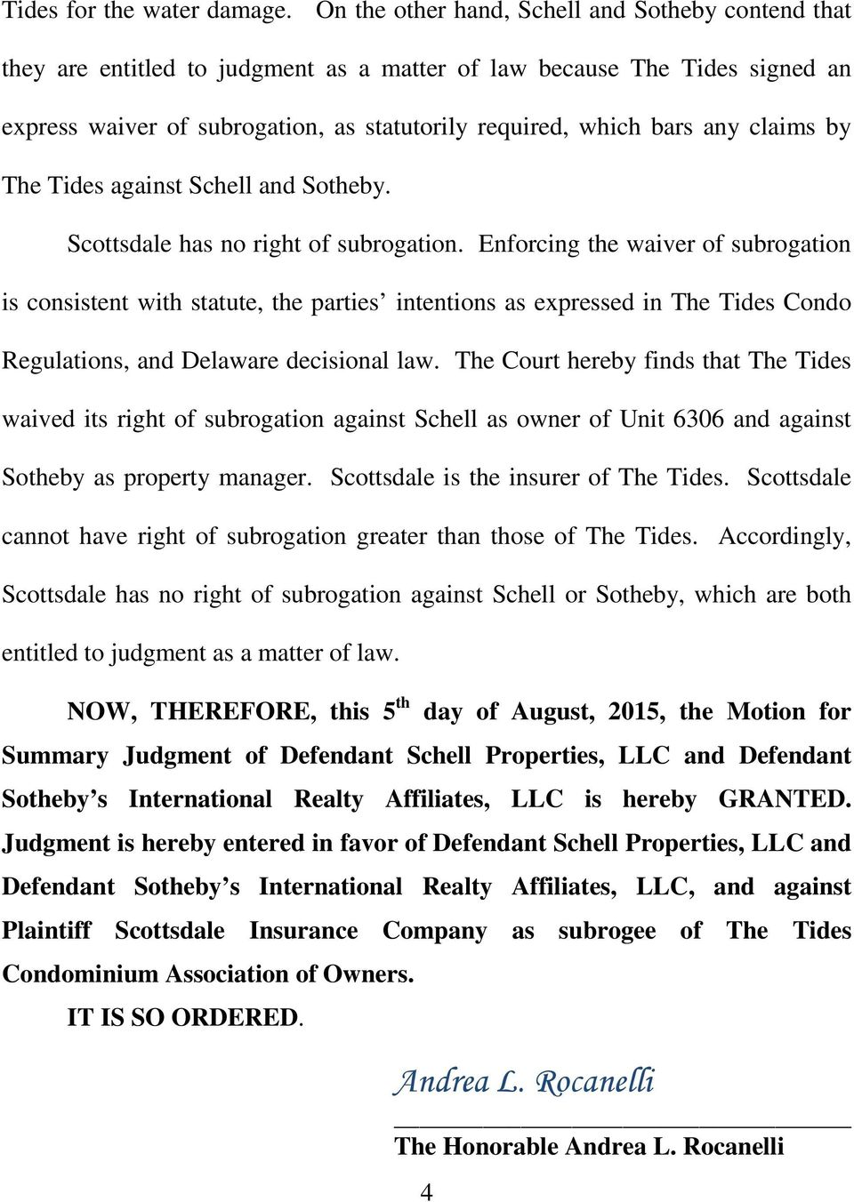 claims by The Tides against Schell and Sotheby. Scottsdale has no right of subrogation.