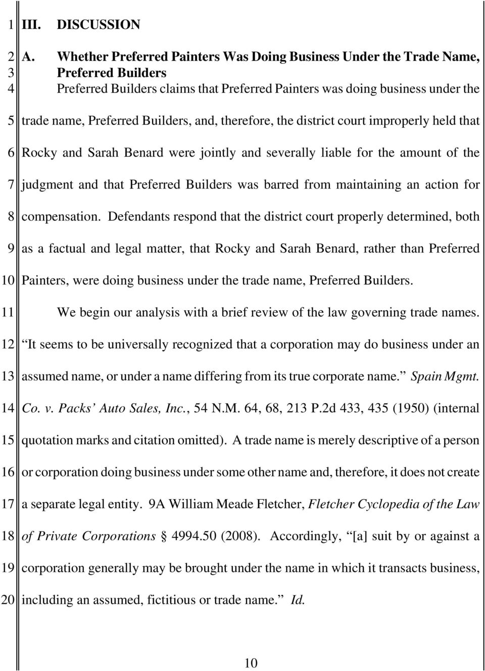 and, therefore, the district court improperly held that Rocky and Sarah Benard were jointly and severally liable for the amount of the judgment and that Preferred Builders was barred from maintaining