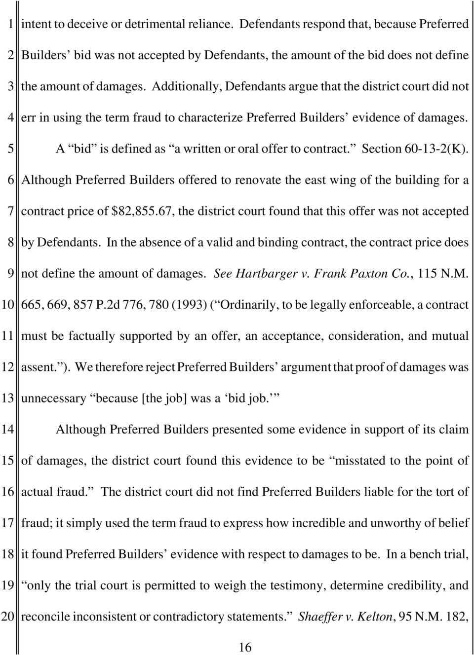 Additionally, Defendants argue that the district court did not err in using the term fraud to characterize Preferred Builders evidence of damages.