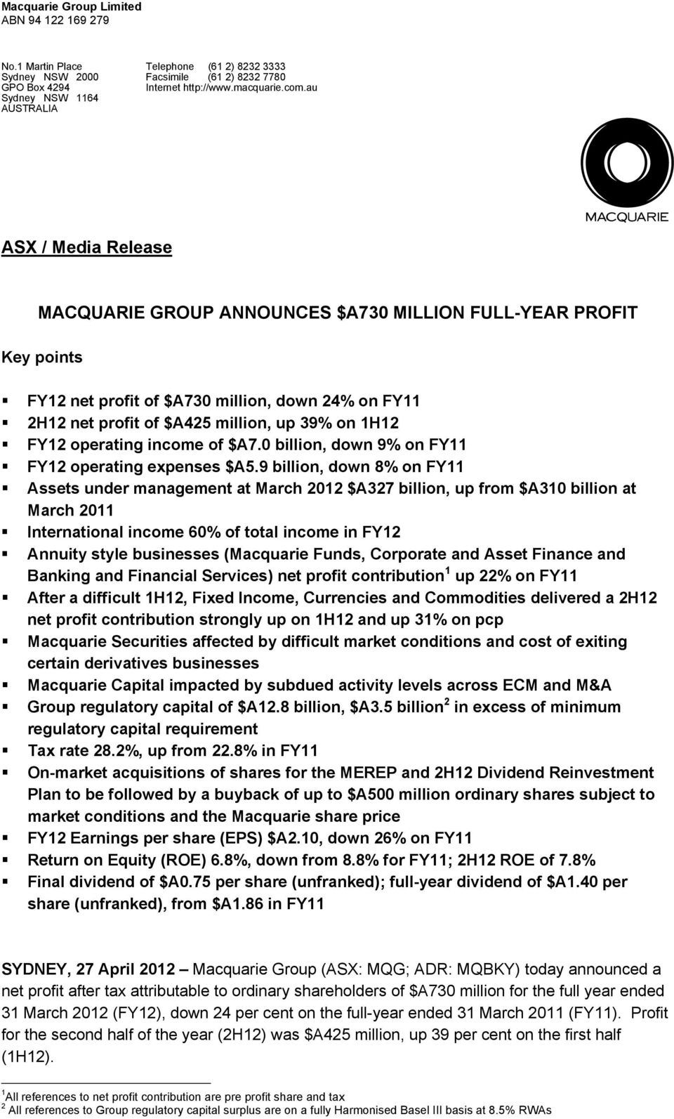 million, up 39% on 1H12 FY12 operating income of $A7.0 billion, down 9% on FY11 FY12 operating expenses $A5.