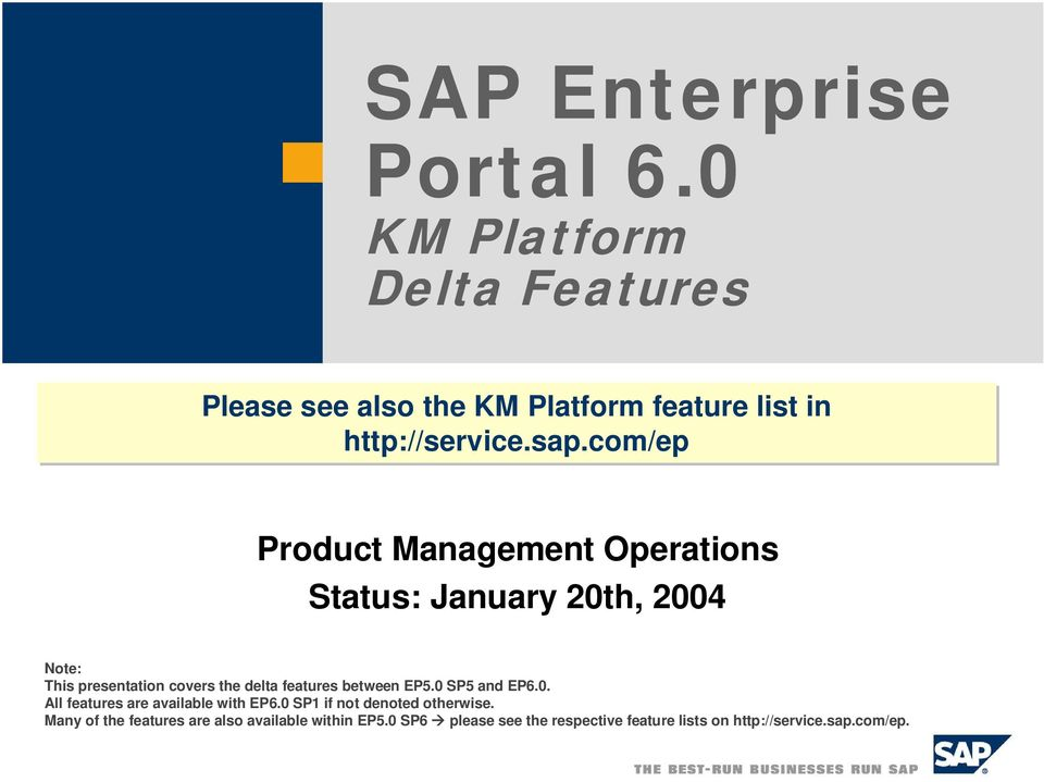 com/ep Product Management Operations Status: January 20th, 2004 Note: This presentation covers the delta features