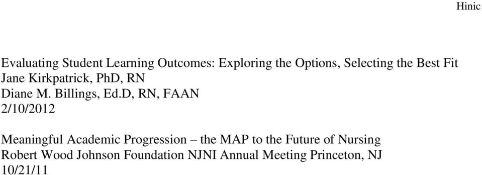 D, RN, FAAN 2/10/2012 Meaningful Academic Progression the MAP to the