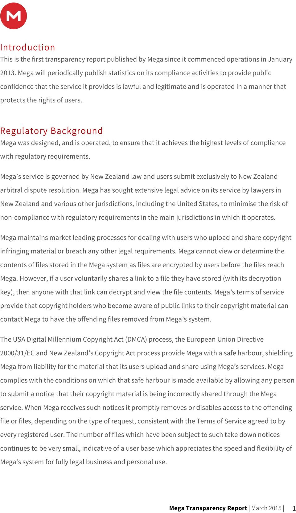 rights of users. Regulatory Background Mega was designed, and is operated, to ensure that it achieves the highest levels of compliance with regulatory requirements.