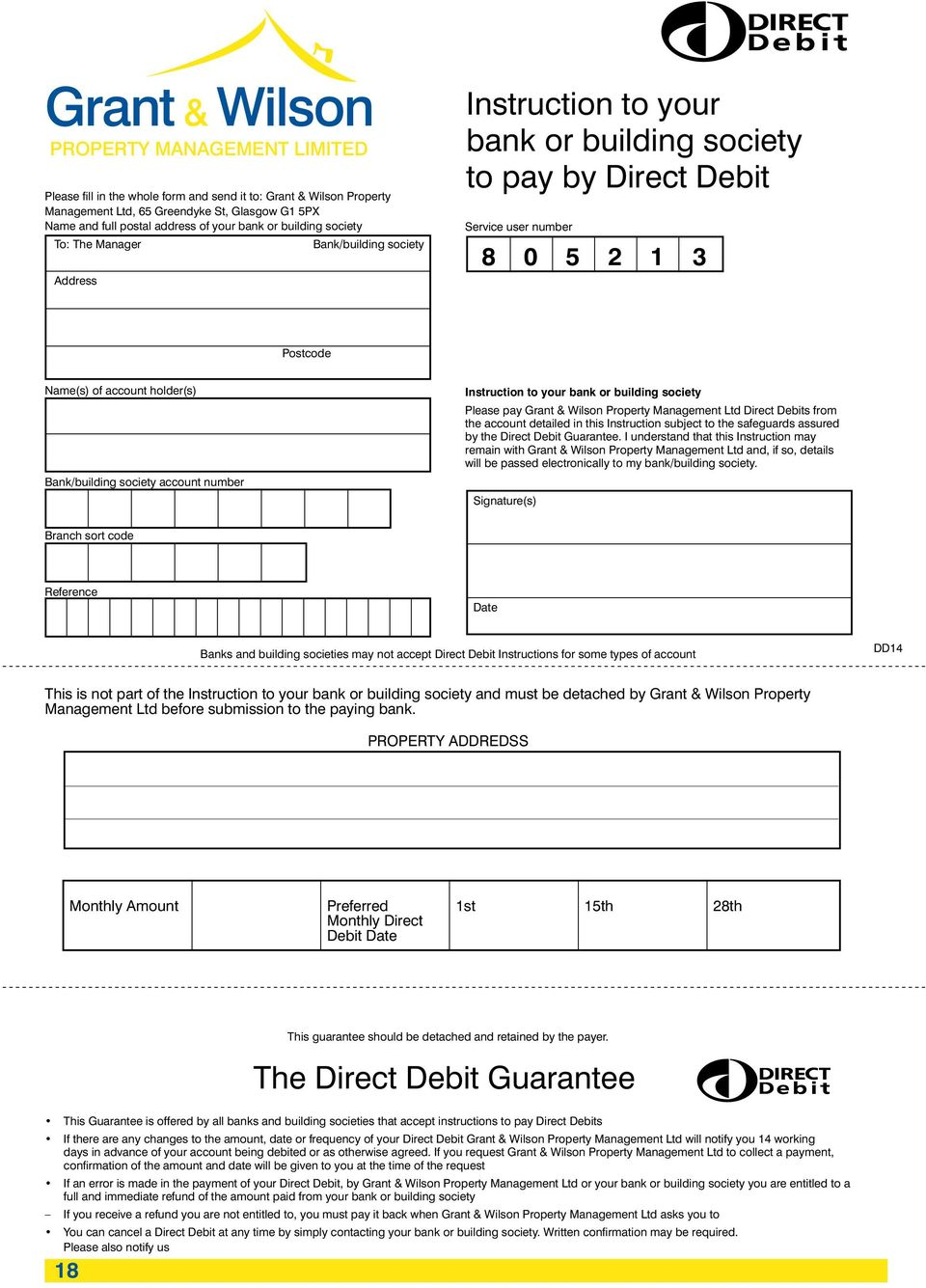 Instruction to your bank or building society Please pay Property Management Ltd Direct Debits from the account detailed in this Instruction subject to the safeguards assured by the Direct Debit