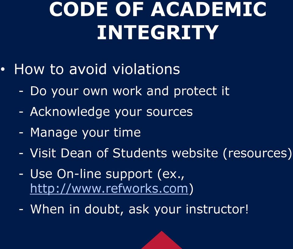- Visit Dean of Students website (resources) - Use On-line support