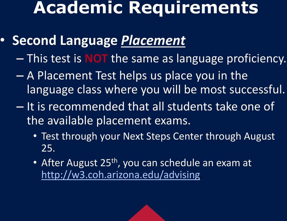 It is recommended that all students take one of the available placement exams.