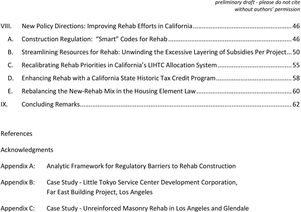 Enhancing Rehab with a California State Historic Tax Credit Program... 58 E. Rebalancing the New Rehab Mix in the Housing Element Law... 60 IX. Concluding Remarks.