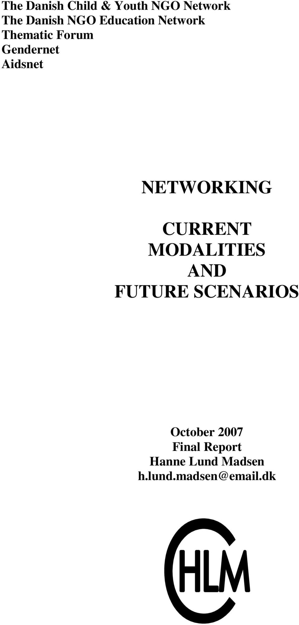 NETWORKING CURRENT MODALITIES AND FUTURE SCENARIOS