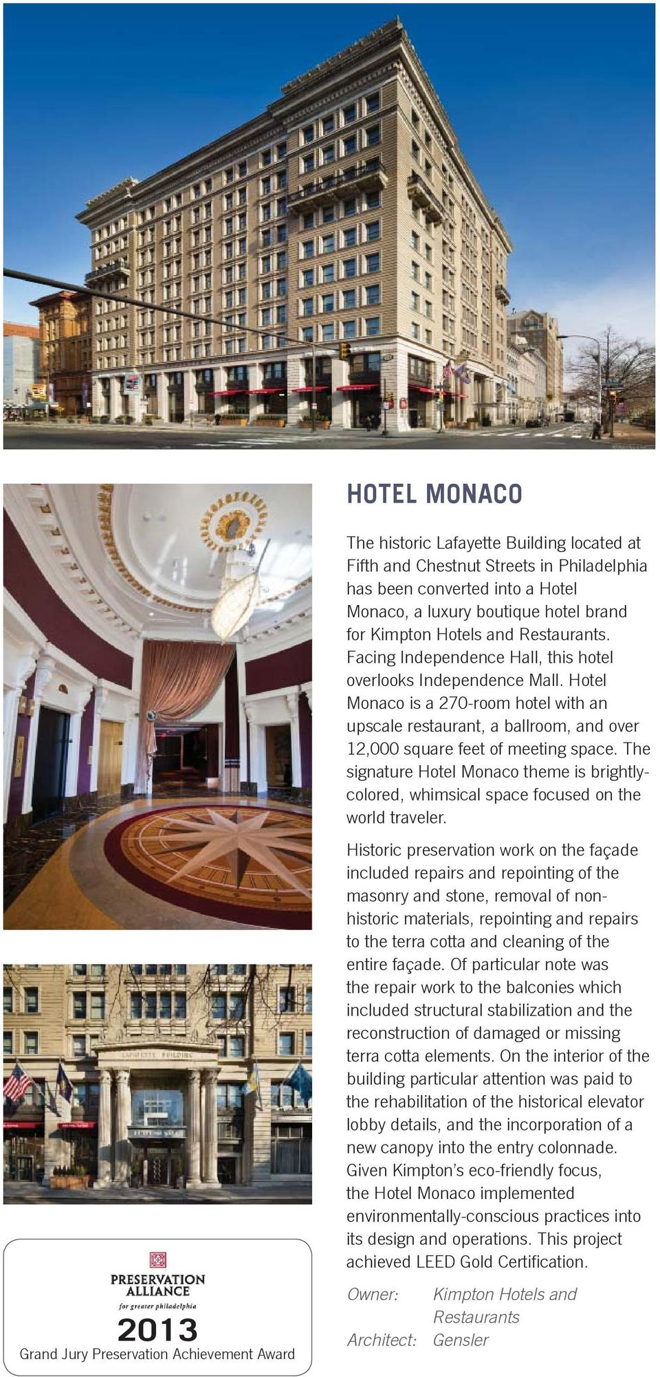 The signature Hotel Monaco theme is brightlycolored, whimsical space focused on the world traveler.