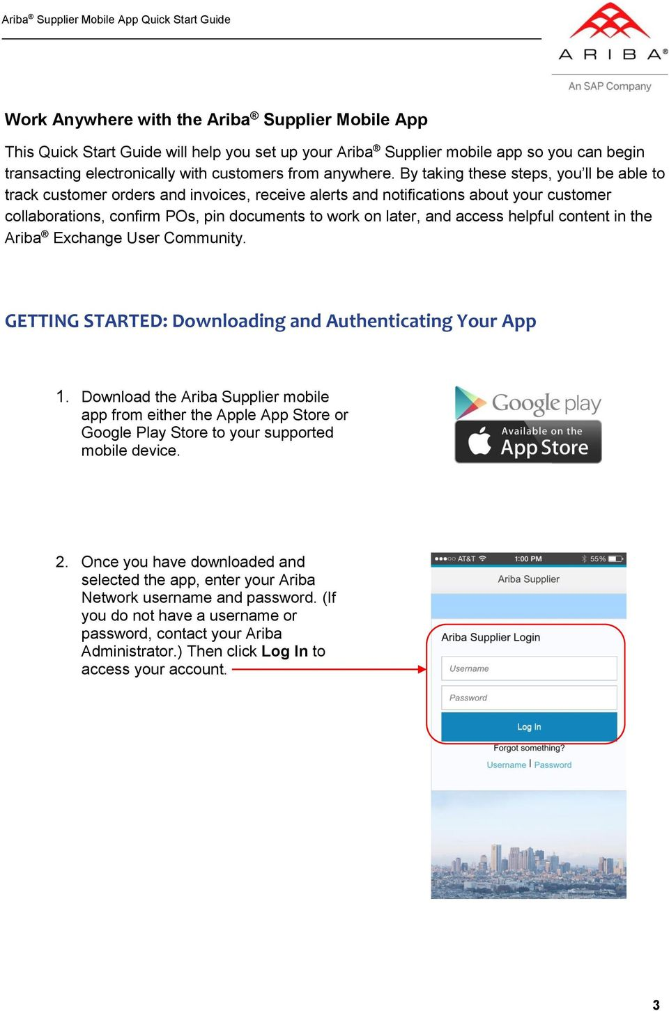 access helpful content in the Ariba Exchange User Community. GETTING STARTED: Downloading and Authenticating Your App 1.