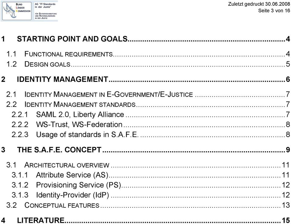 ..8 2.2.3 Usage of standards in S.A.F.E....8 3 THE S.A.F.E. CONCEPT...9 3.1 ARCHITECTURAL OVERVIEW...11 3.1.1 Attribute Service (AS).