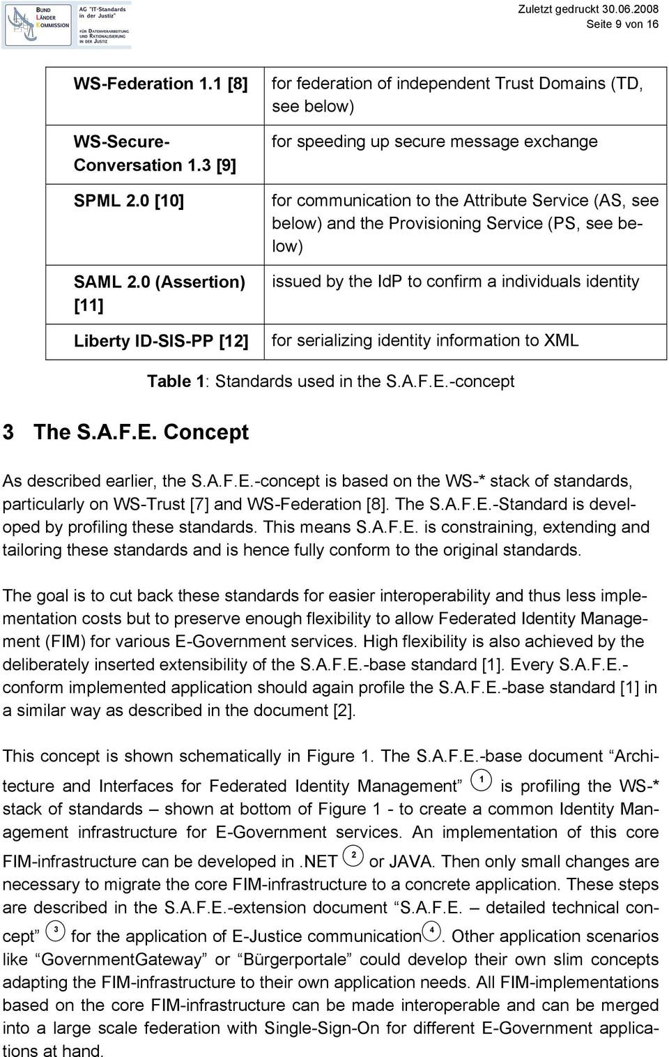 below) and the Provisioning Service (PS, see below) issued by the IdP to confirm a individuals identity for serializing identity information to XML 3 The S.A.F.E.