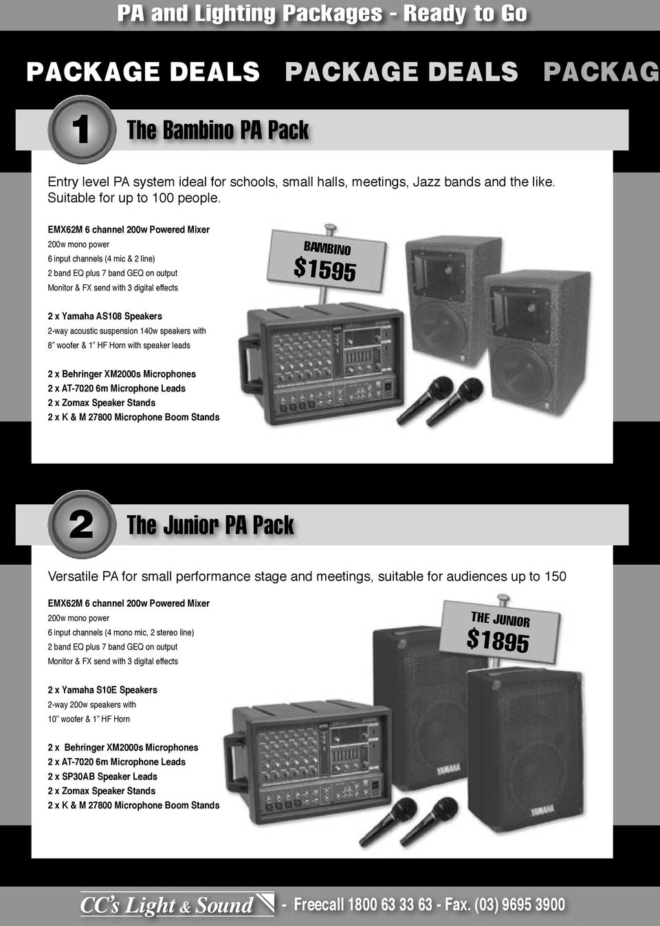 Speakers 2-way acoustic suspension 140w speakers with 8 woofer & 1 HF Horn with speaker leads 2 x Behringer XM2000s Microphones 2 x AT-7020 6m Microphone Leads 2 The Junior PA Pack Versatile PA for