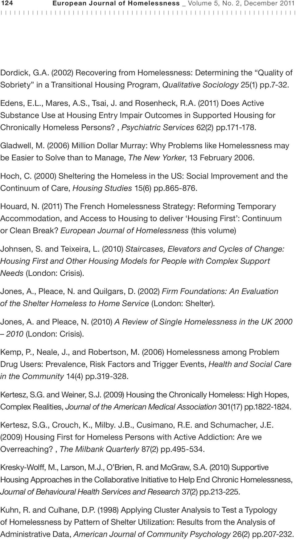 S., Tsai, J. and Rosenheck, R.A. (2011) Does Active Substance Use at Housing Entry Impair Outcomes in Supported Housing for Chronically Homeless Persons?, Psychiatric Services 62(2) pp.171-178.