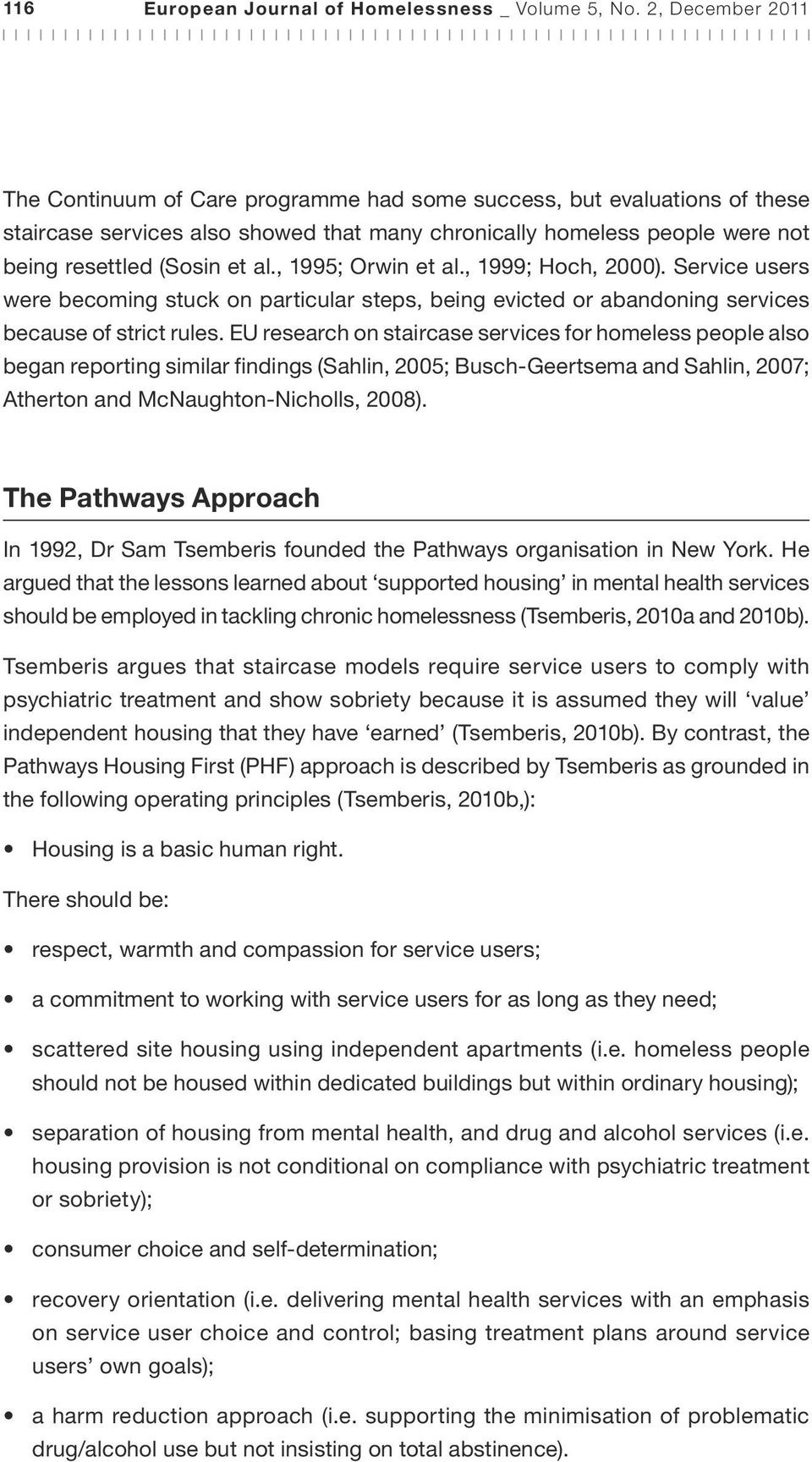, 1995; Orwin et al., 1999; Hoch, 2000). Service users were becoming stuck on particular steps, being evicted or abandoning services because of strict rules.