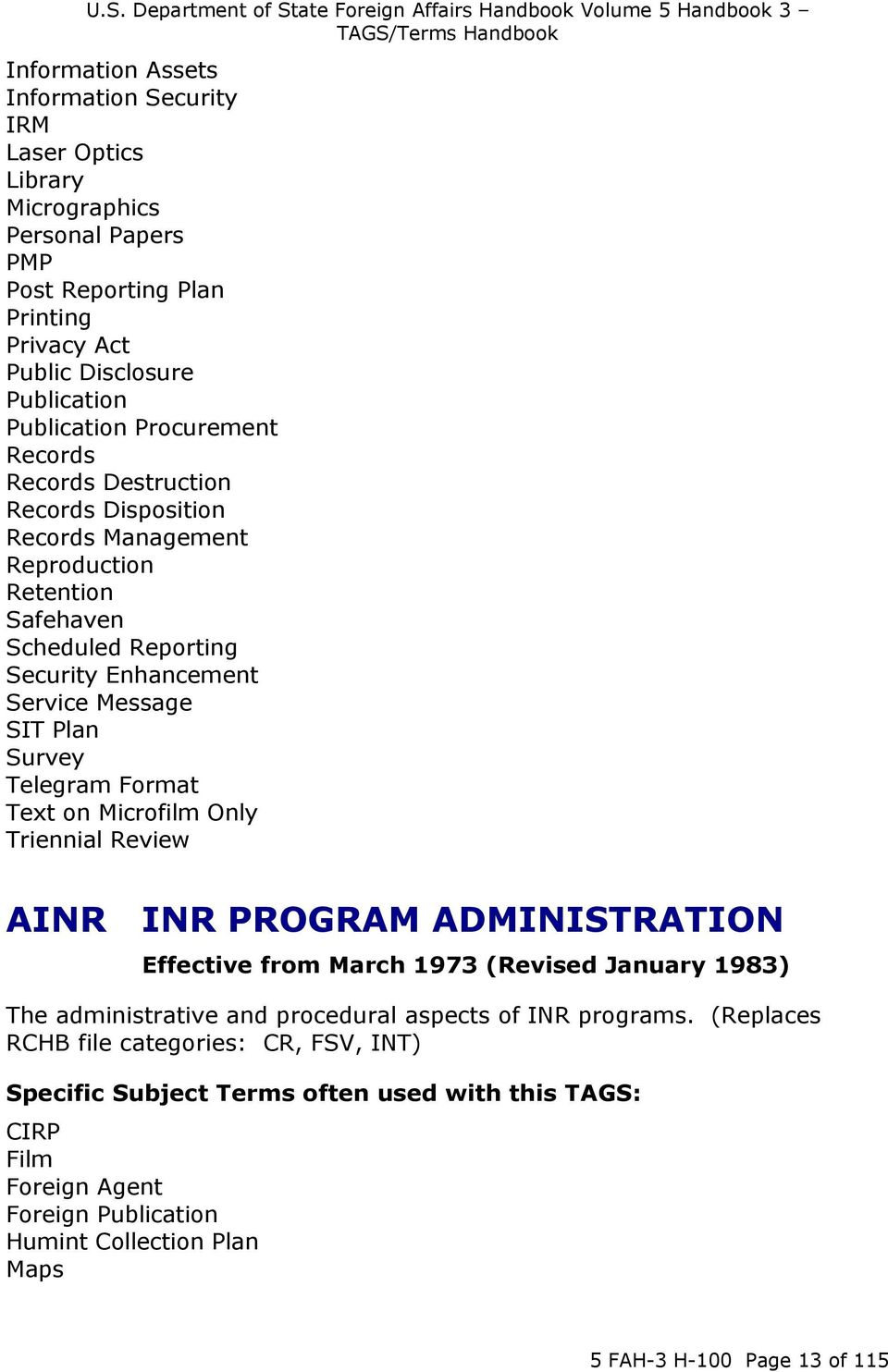 Telegram Format Text on Microfilm Only Triennial Review AINR INR PROGRAM ADMINISTRATION Effective from March 1973 (Revised January 1983) The administrative and procedural aspects of INR