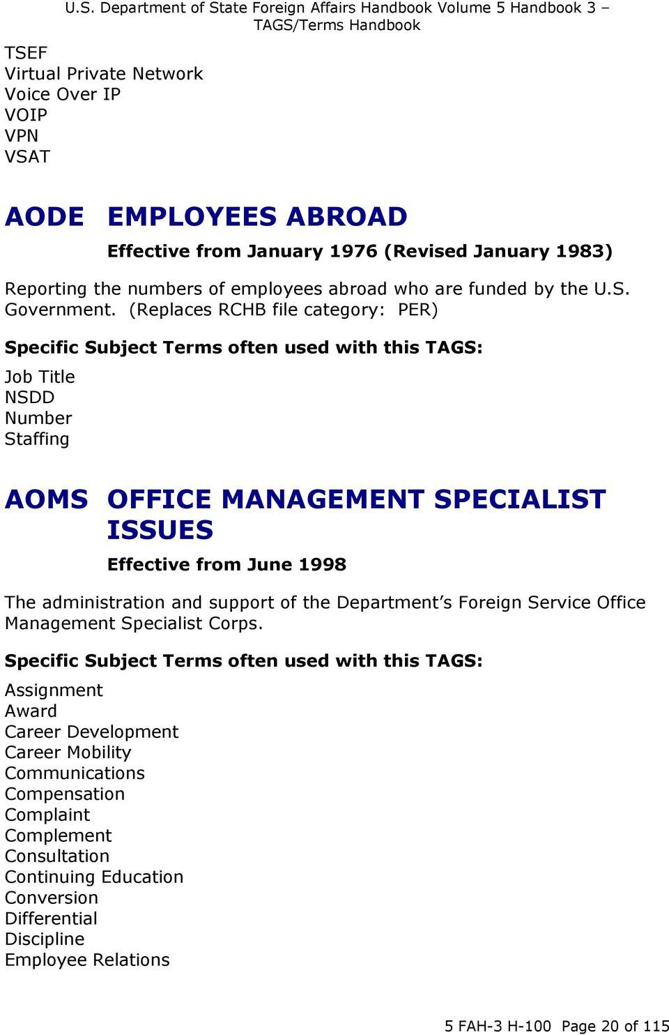 (Replaces RCHB file category: PER) Specific Subject Terms often used with this TAGS: Job Title NSDD Number Staffing AOMS OFFICE MANAGEMENT SPECIALIST ISSUES Effective from June 1998 The