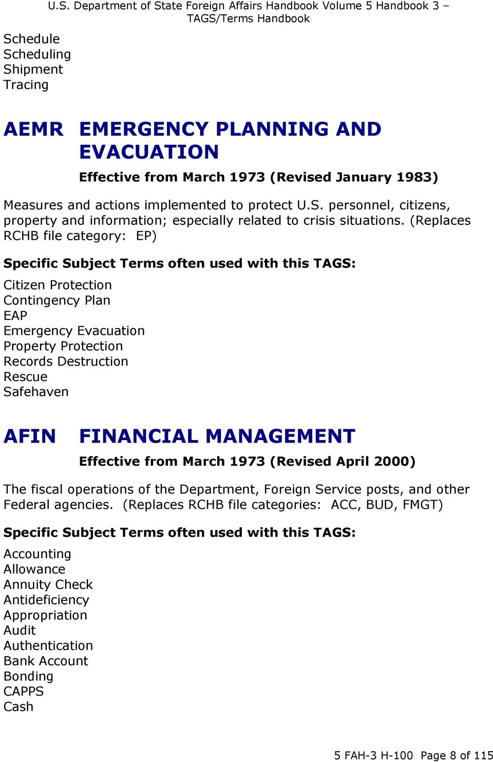 (Replaces RCHB file category: EP) Specific Subject Terms often used with this TAGS: Citizen Protection Contingency Plan EAP Emergency Evacuation Property Protection Records Destruction Rescue