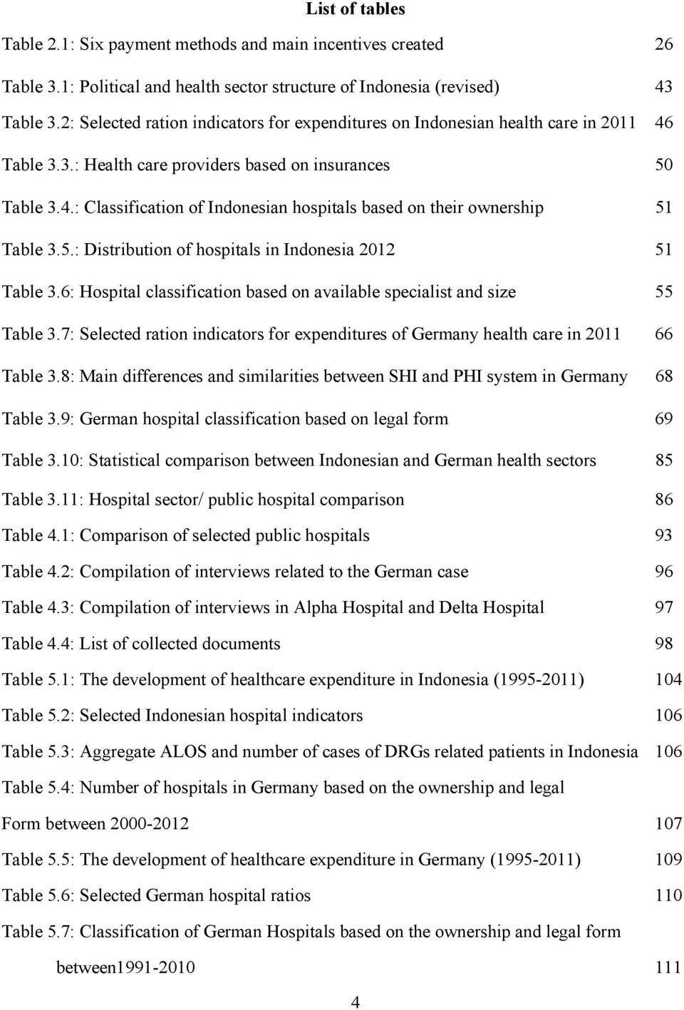 5.: Distribution of hospitals in Indonesia 2012 51 Table 3.6: Hospital classification based on available specialist and size 55 Table 3.