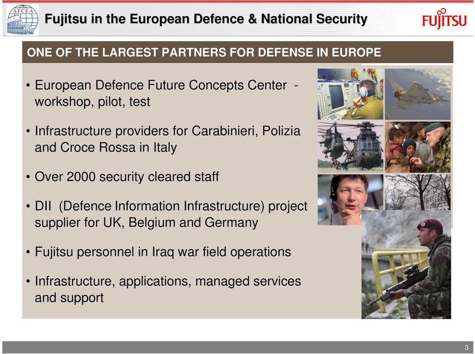 Rossa in Italy Over 2000 security cleared staff DII (Defence Information Infrastructure) project supplier for UK,