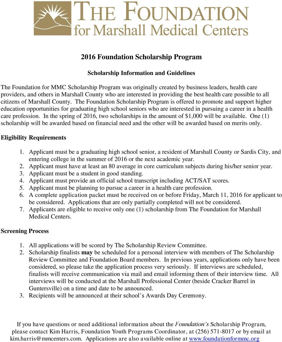 The Foundation Scholarship Program is offered to promote and support higher education opportunities for graduating high school seniors who are interested in pursuing a career in a health care