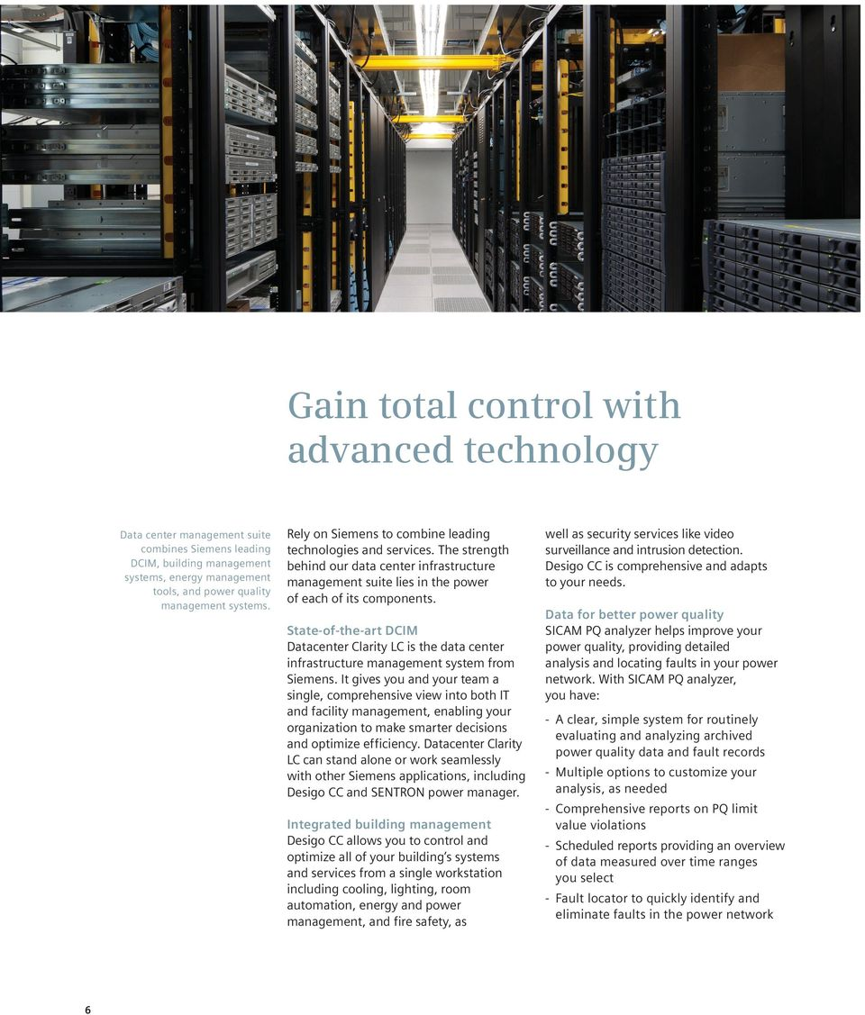 State-of-the-art DCIM Datacenter Clarity LC is the data center infrastructure management system from Siemens.