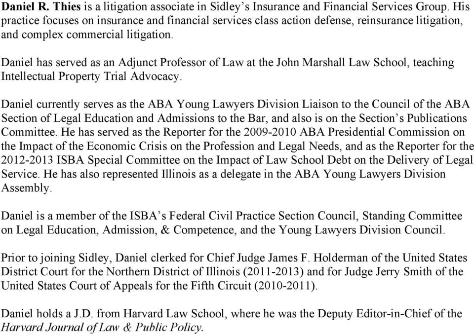 Daniel has served as an Adjunct Professor of Law at the John Marshall Law School, teaching Intellectual Property Trial Advocacy.
