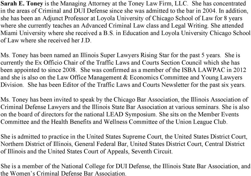 She attended Miami University where she received a B.S. in Education and Loyola University Chicago School of Law where she received her J.D. Ms.