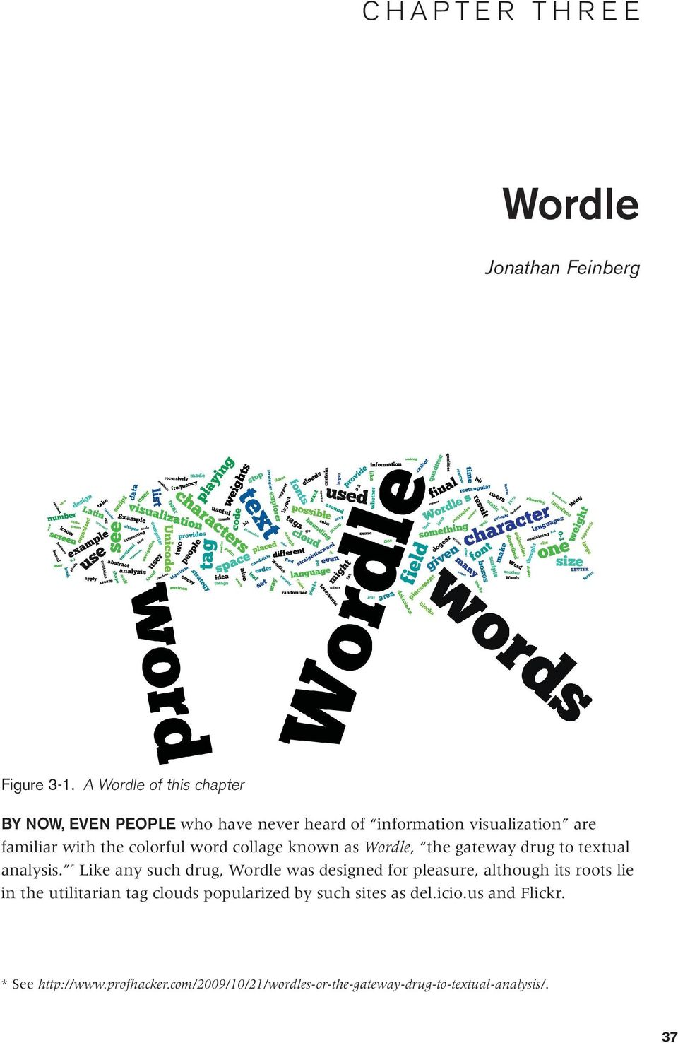 word collage known as Wordle, the gateway drug to textual analysis.