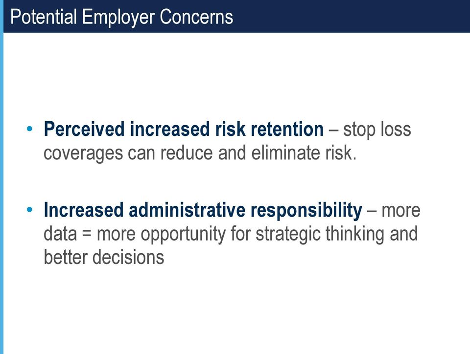 risk. Increased administrative responsibility more data