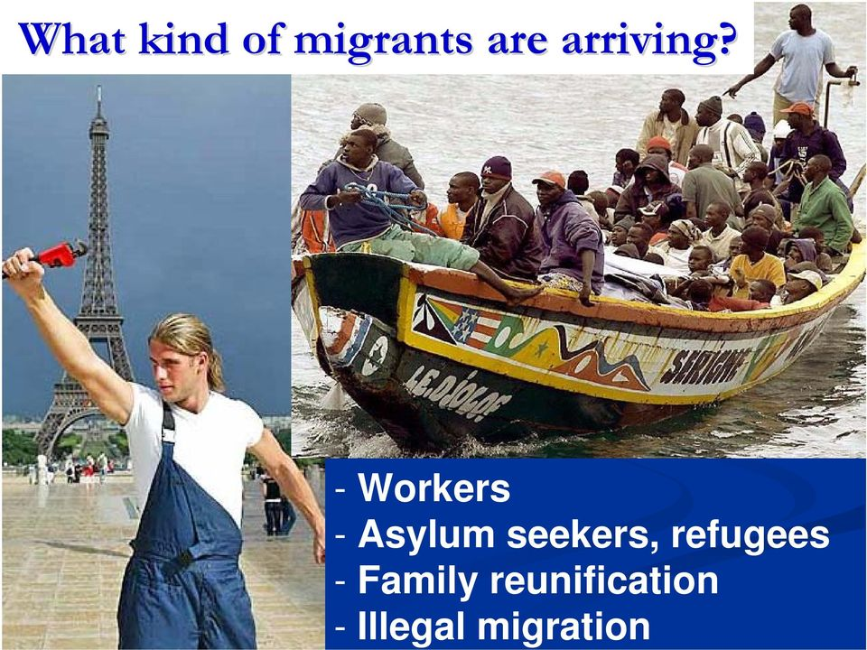 - Workers - Asylum seekers,