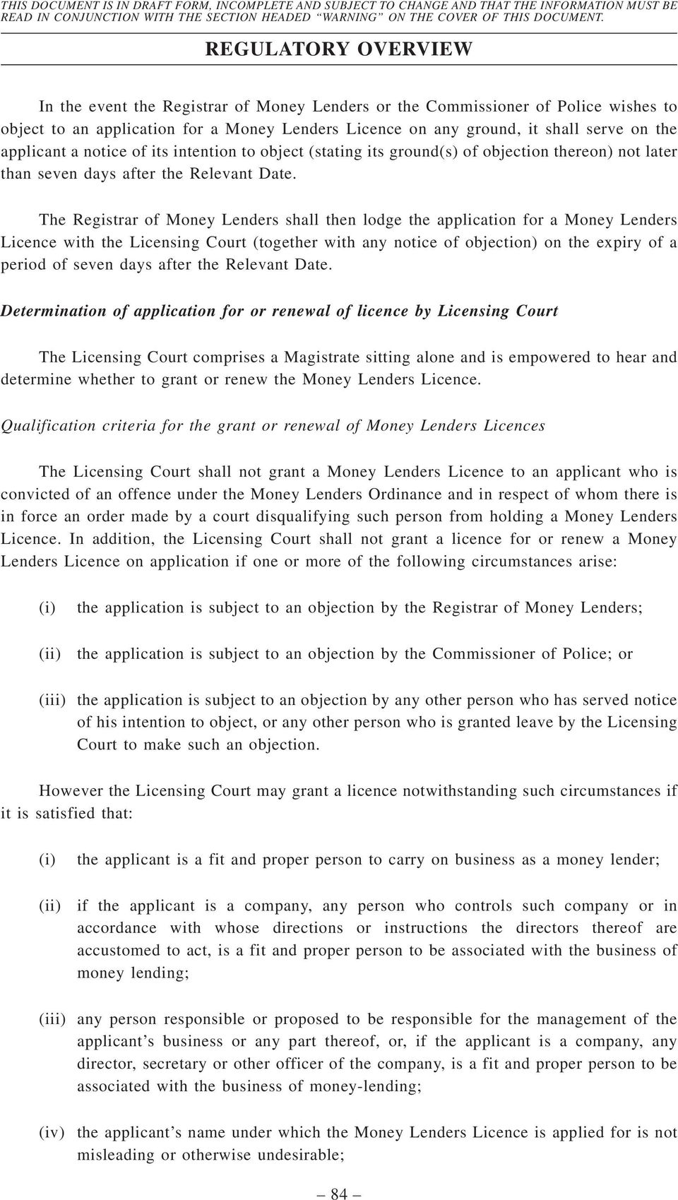 The Registrar of Money Lenders shall then lodge the application for a Money Lenders Licence with the Licensing Court (together with any notice of objection) on the expiry of a period of seven days